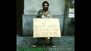 frito zanzibar aka Modern Primitiv ~ Herbalist Ting