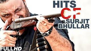 Latest Punjabi Songs 2015 | SURJIT BHULLAR HITS | Video Jukebox | Latest Punjabi Songs 2015