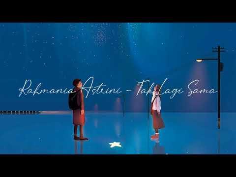 rahmania-astrini---tak-lagi-sama-lirik