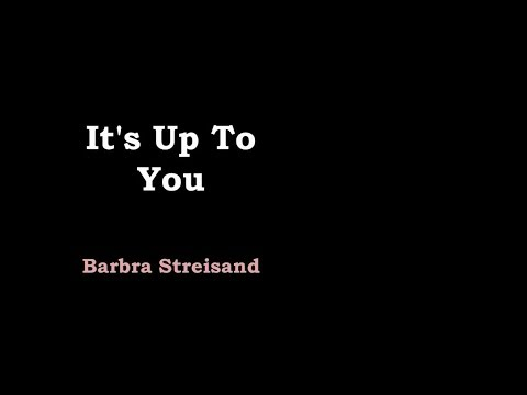 It's Up To You - Barbra Streisand [lyric video]