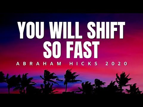 You Will Shift So Fast | Abraham Hicks 2020 | Law Of Attraction (LOA)