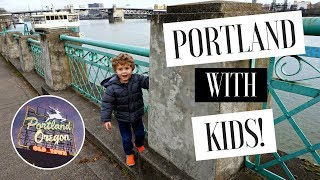 PORTLAND WITH KIDS! Our Weekend Travel Vlog