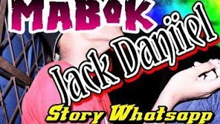 Mabok jack daniel Mantap story wa