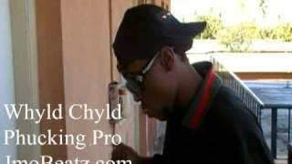 WHYLD CHYLD- PHUCKING PRO