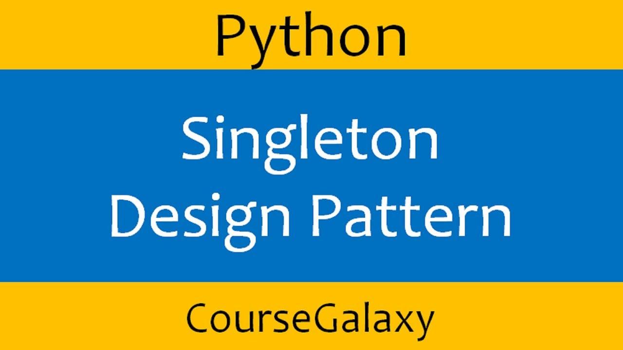 Singleton Pattern Python Implementation Youtube