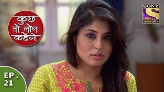 Kuch Toh Log Kahenge - Episode 21 - Nidhi Cancels A Trip For Dr. Ashutosh