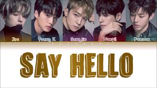 DAY6 - Say Hello (Color Coded Lyrics Eng/Rom/日本語)