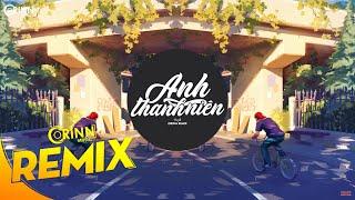 Anh Thanh Niên (Orinn Remix) - HuyR | Nhạc Trẻ EDM Tik Tok Gây Nghiện Hay Nhất 2020
