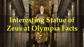 Interesting Statue of Zeus at Olympia Facts