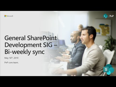 General SharePoint Dev Special Interest Group (SIG) - May 16th 2019 thumbnail