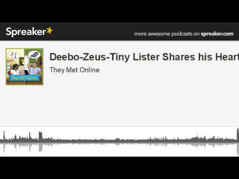 Deebo-Zeus-Tiny Lister Shares his Heart (made with Spreaker)