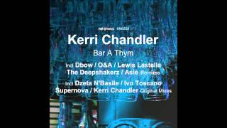 Kerri Chandler - Bar A Thym (Lewis Lastella Remix) [Nite Grooves - King Street Sounds] Preview
