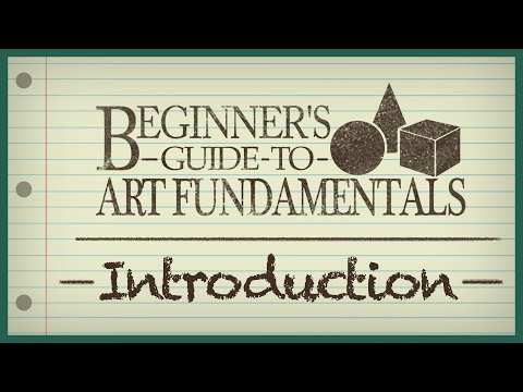 Beginner's Guide to Art Fundamentals - Episode 1 - Introduct