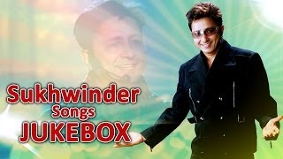 Sukhwinder Singh Songs || Jukebox