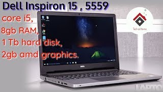 Laptop Review:Dell Inspiron 15, 5559 core i5 ,6th gen,8 gb RAM, 1TB hard disk, 2gb amd graphics