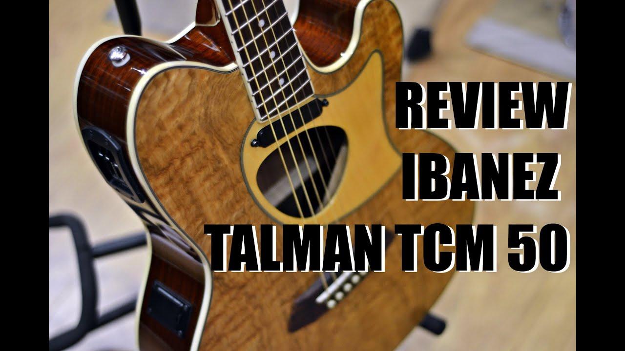 review ibanez talman tcm50 hd youtube