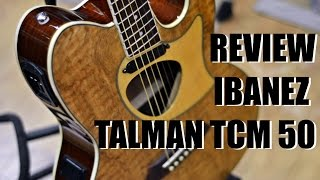 review ibanez talman tcm50 hd