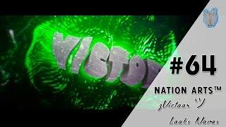 INTRO 64 || zVictoor ツ (Mudando un pouco o Style ¡¡) ❤ By - NationArts ™