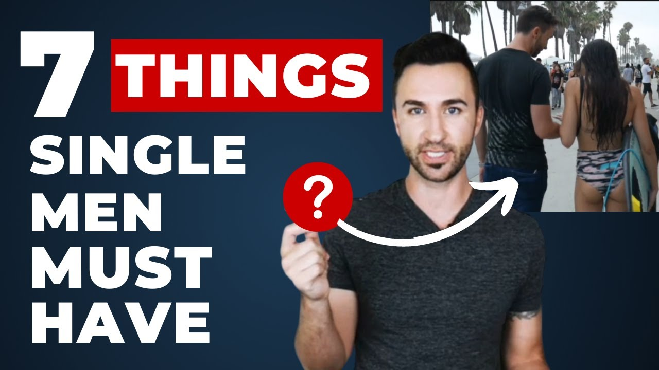 7 Things Single Men Must Have at All Times