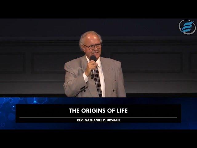 01/17/2021  |  The Origins of Life  |  Rev. Nathaniel P. Urshan