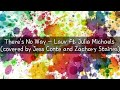 There's No Way - Lauv ft. Julia Michaels Lyric / (cover by Jess Conte and Zachary Staines)