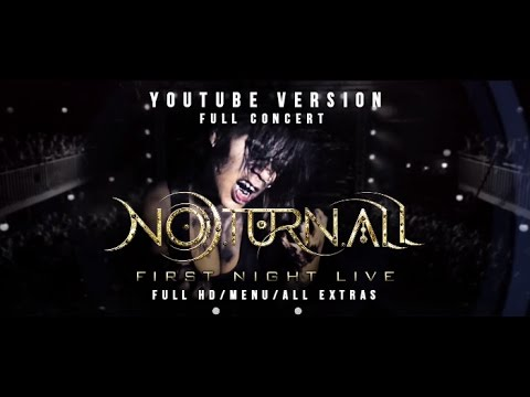 NOTURNALL - First Night Live - YouTube Version - Full Concert and Extras - Full HD