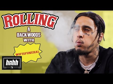 How to Roll a Backwoods with Wifisfuneral (HNHH)