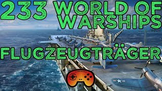 Essex  #233 World of Warships - Flugzeugträger - Gameplay - Deutsch - German