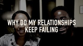 Why Do My Relationships Keep Failing?