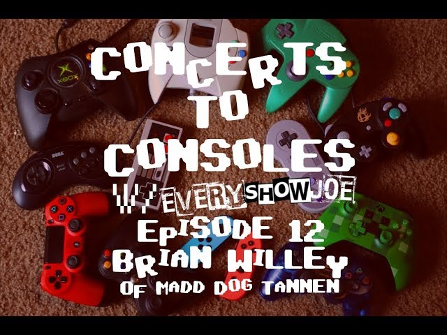 Concerts To Consoles: Episode 12 - Brian Willey