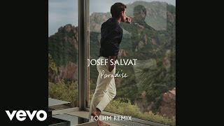 Josef Salvat - Paradise (Boehm Remix) [Official Audio]