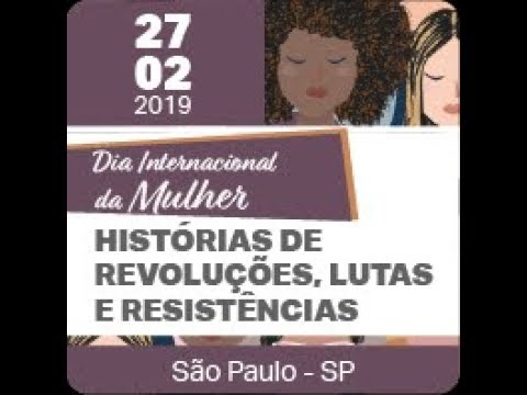 vídeo-01---dia-internacional-da-mulher---histórias-de-revoluções,-lutas-e-resistências