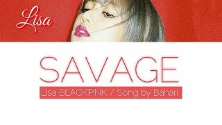 SAVAGE - LISA BLACKPINK SOLO LYRICS FMV