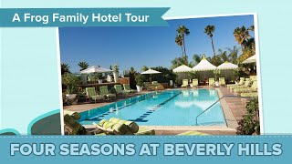 Anaheim Hotel Tour - Four Seasons Hotel Los Angeles at Beverly Hills