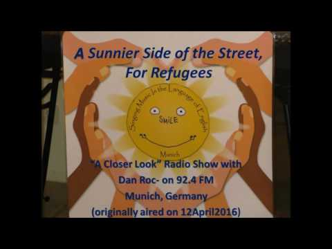 "A Sunnier Side of the Street, For Refugees    ""A Closer Look"" Radio Show with Dan Roc"