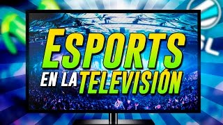 ESPORTS en la TV | ESL y MOVISTAR+ ¡¡INCREÍBLE!!