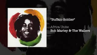 """Buffalo Soldier"" - Bob Marley & The Wailers 