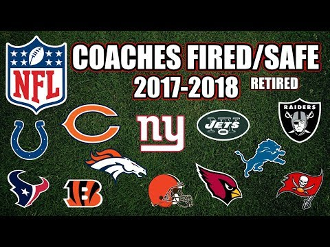 NFL Coaches Fired/Safe/Retired 2017-2018