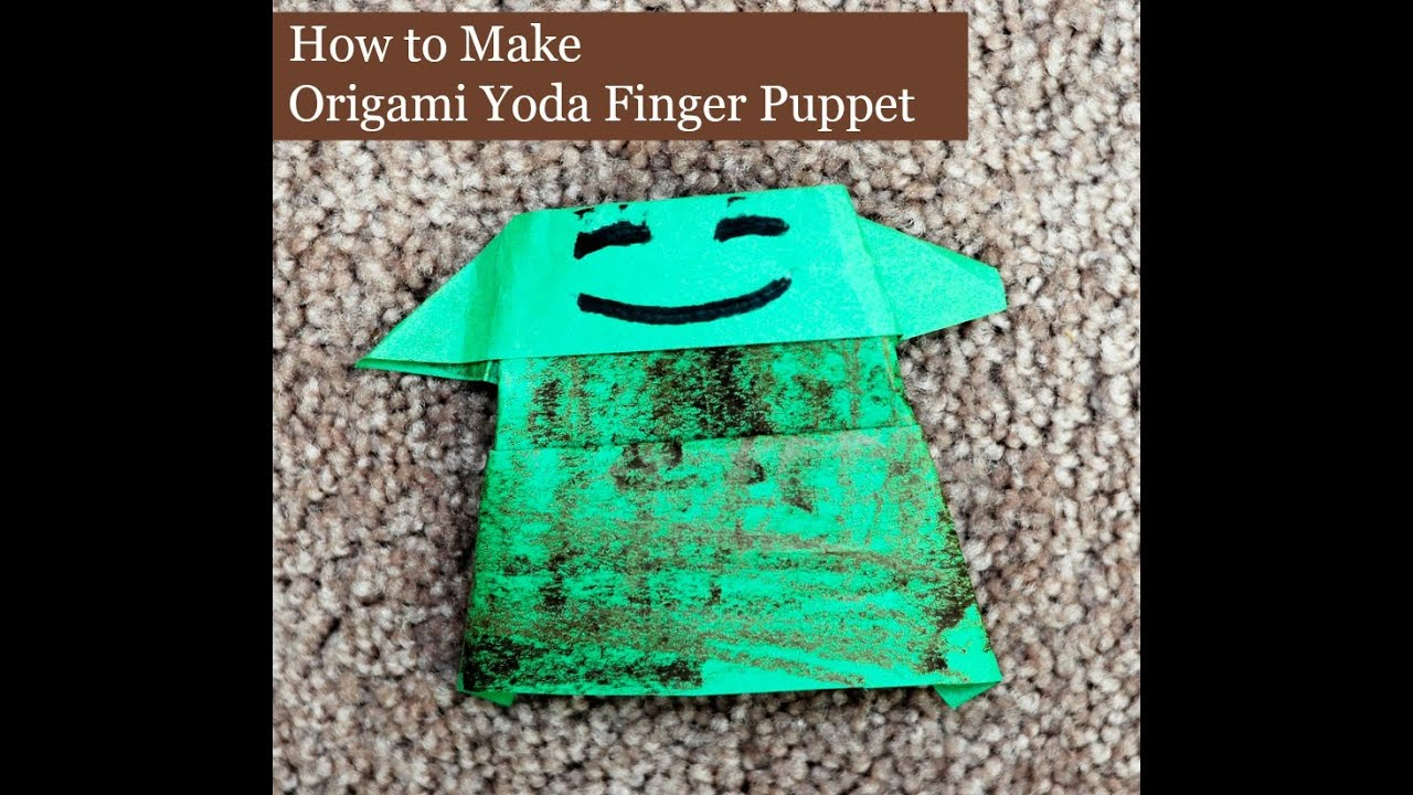 how to make origami yoda finger puppet youtube