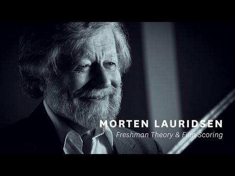 Morten Lauridsen: Freshman Theory & Film Scoring