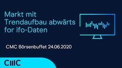 Markt mit Trendaufbau abwärts for ifo-Daten (CMC Börsenbuffet 24.6.20)