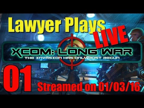 Lawyer Plays LIVE: X-Com Enemy Within - The Long War Mod 01
