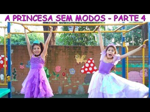 A PRINCESA SEM MODOS - PARTE 4