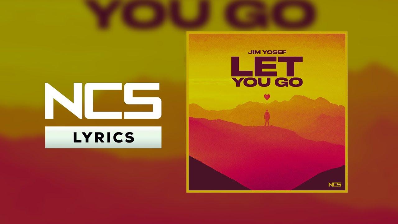 Jim Yosef - Let You Go [NCS Lyrics] - YouTube