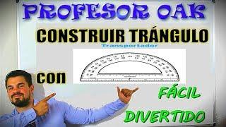 CONSTRUIR TRIÁNGULO con TRANSPORTADOR 😲 SER un GENIO SIN ESTUDIAR 👌 en 5 MINUTOS 💪 PROFESOR OAK