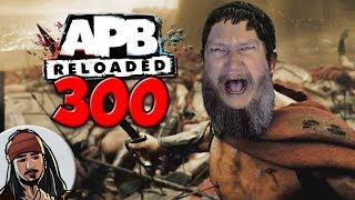 APB: Reloaded Co-operative Gameplay Ep.300