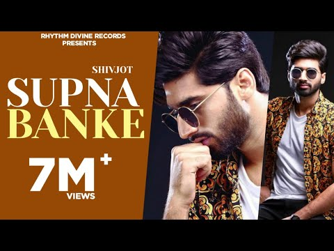 New Punjabi Songs 2018 | SUPNA BANKE | Shivjot | Latest Romantic Songs 2018 | Rhythm Divine Records
