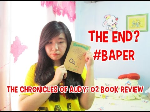 [BOOK REVIEW/SPOILER FREE] The Chronicles of Audy: O2 by Orizuka | Booktube Indonesia
