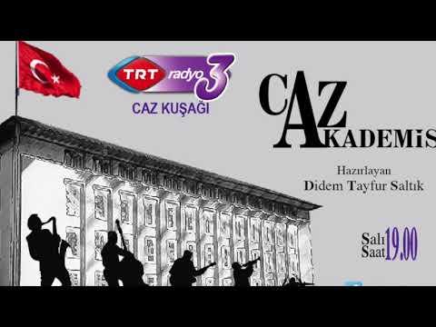 """TRT Radyo-3  """" CAZ AKADEMİSİ""""   30 Temmuz  2017"""
