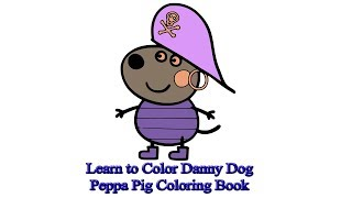 Learn to Color Danny Dog | Peppa Pig Coloring Book